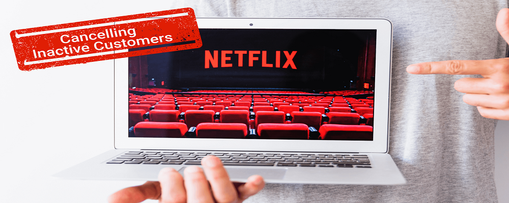 Netflix to cancel Inactive Subscriptions - Appy Pie