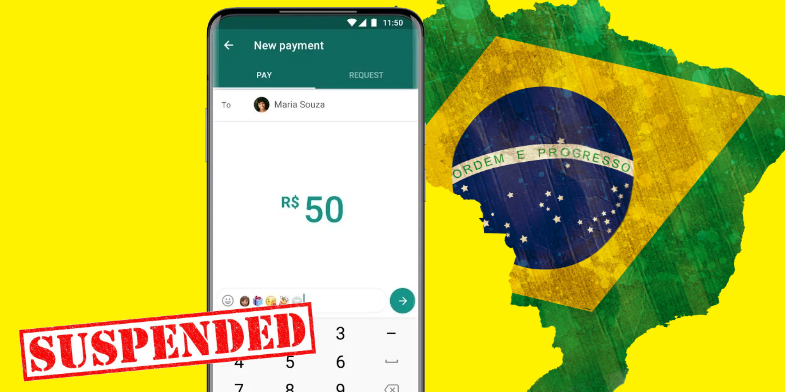 Brazil suspends Whatsapp's payments service just a week after launch - Appy Pie